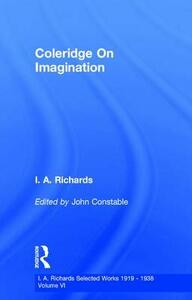 Coleridge On Imagination   V 6 - John Constable,I. A. Richards - cover