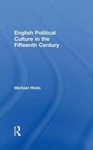 English Political Culture in the Fifteenth Century - Michael Hicks - cover