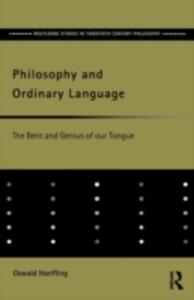 Philosophy and Ordinary Language: The Bent and Genius of our Tongue - Oswald Hanfling - cover