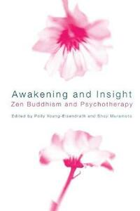 Awakening and Insight: Zen Buddhism and Psychotherapy - cover