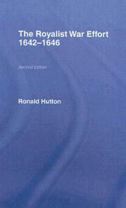 The Royalist War Effort 1642-1646 - Ronald Hutton - cover