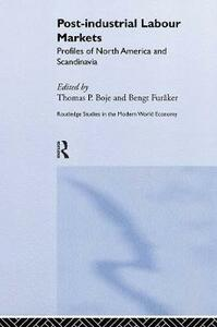 Post-industrial Labour Markets: Profiles of North America and Scandinavia - cover