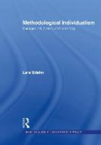 Methodological Individualism: Background, History and Meaning - Lars Udehn - cover