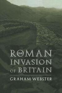 The Roman Invasion of Britain - Graham Webster - cover