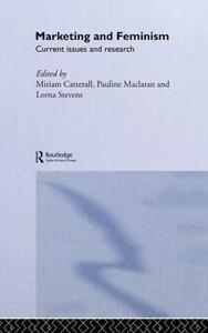 Marketing and Feminism: Current issues and research - cover