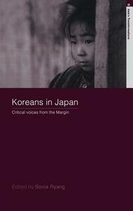Koreans in Japan: Critical Voices from the Margin - cover
