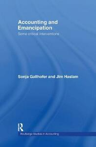 Accounting and Emancipation: Some Critical Interventions - Sonja Gallhofer,Jim Haslam - cover
