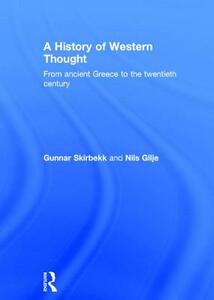 A History of Western Thought: From Ancient Greece to the Twentieth Century - Nils Gilje,Gunnar Skirbekk - cover