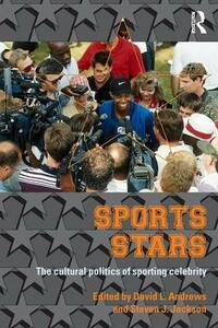 Sport Stars: The Cultural Politics of Sporting Celebrity - cover