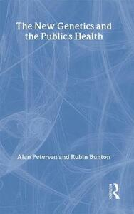 The New Genetics and The Public's Health - Robin Bunton,Alan Petersen - cover
