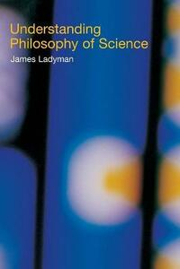 Understanding Philosophy of Science - James Ladyman - cover
