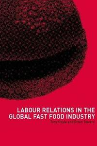 Labour Relations in the Global Fast-Food Industry - cover