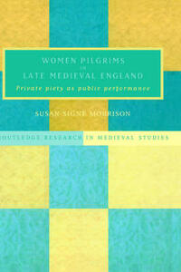 Women Pilgrims in Late Medieval England - Susan S. Morrison - cover