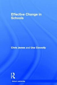 Effective Change in Schools - Chris James,Una Connolly - cover