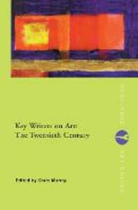 Key Writers on Art: The Twentieth Century - cover