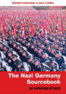 The Nazi Germany Sourcebook: An Anthology of Texts - cover