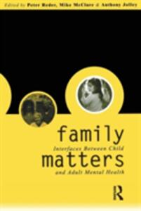 Family Matters: Interfaces between Child and Adult Mental Health - cover