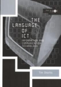 The Language of ICT: Information and Communication Technology - Tim Shortis - cover
