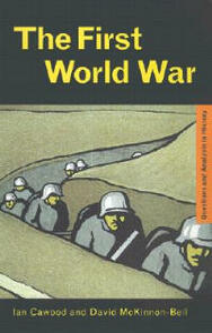 The First World War - Ian J. Cawood,David McKinnon-Bell - cover