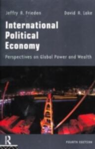 International Political Economy: Perspectives on Global Power and Wealth - Jeffry A. Frieden,David A. Lake - cover