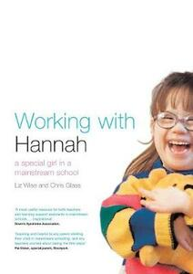 Working With Hannah: A Special Girl in a Mainstream School - Chris Glass,Liz Wise - cover