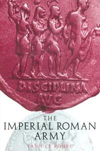 Imperial Roman Army - Yann Le Bohec - cover