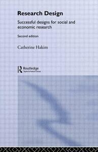 Research Design: Succesful Designs for Social Economics Research - Catherine Hakim - cover