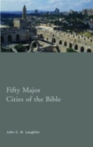 Fifty Major Cities of the Bible - John Laughlin - cover