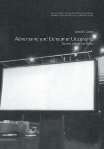 Advertising and Consumer Citizenship: Gender, Images and Rights - Anne M. Cronin - cover
