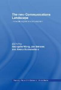 The New Communications Landscape: Demystifying Media Globalization - cover