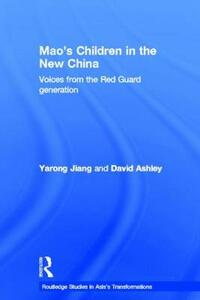 Mao's Children in the New China: Voices From the Red Guard Generation - Yarong Jiang,David Ashley - cover