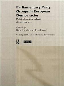 Parliamentary Party Groups in European Democracies: Political Parties Behind Closed Doors - cover