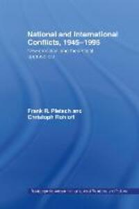 National and International Conflicts, 1945-1995: New Empirical and Theoretical Approaches - Frank R. Pfetsch,Christoph Rohloff - cover