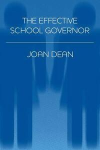 The Effective School Governor - Joan Dean - cover