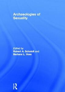 Archaeologies of Sexuality - Robert A. Schmidt,Barbara L. Voss - cover
