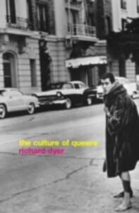 The Culture of Queers - Richard Dyer - cover
