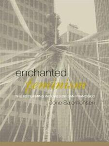 Enchanted Feminism: The Reclaiming Witches of San Francisco - Jone Salomonsen - cover