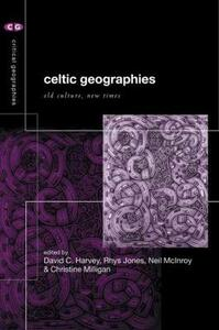 Celtic Geographies: Old Cultures, New Times - cover