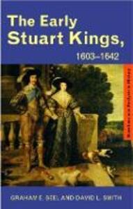 The Early Stuart Kings, 1603-1642 - Graham E. Seel,David L. Smith - cover