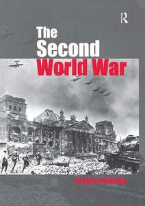 The Second World War: Ambitions to Nemesis - Bradley Lightbody - cover