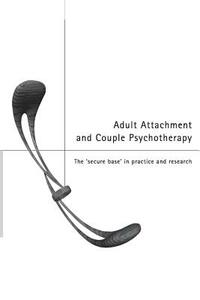 Adult Attachment and Couple Psychotherapy: The 'Secure Base' in Practice and Research - cover
