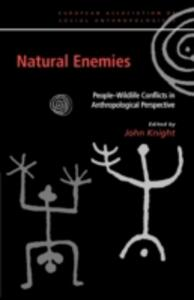 Natural Enemies: People-Wildlife Conflicts in Anthropological Perspective - cover