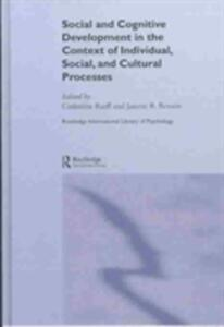 Social and Cognitive Development in the Context of Individual, Social, and Cultural Processes - cover