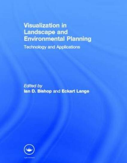 Visualization in Landscape and Environmental Planning: Technology and Applications - cover