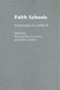 Faith Schools: Consensus or Conflict?