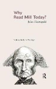 Libro in inglese Why Read Mill Today?  - John M. Skorupski