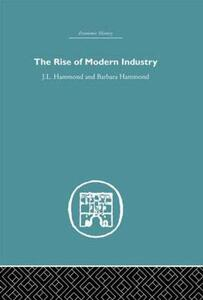 The Rise of Modern Industry - J. L. Hammond,Barbara Hammond - cover