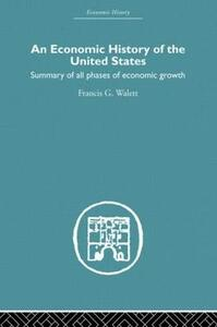 An Economic History of the United States Since 1783 - Peter D. A. Jones - cover