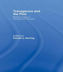 Transgenics and the Poor: Biotechnology in Development Studies - cover