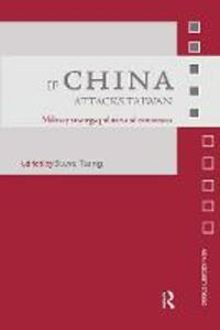 If China Attacks Taiwan: Military Strategy, Politics and Economics - cover
